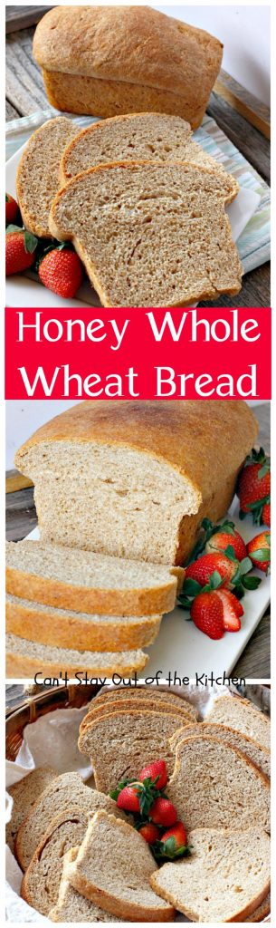 Honey Whole Wheat Bread | Can't Stay Out of the Kitchen