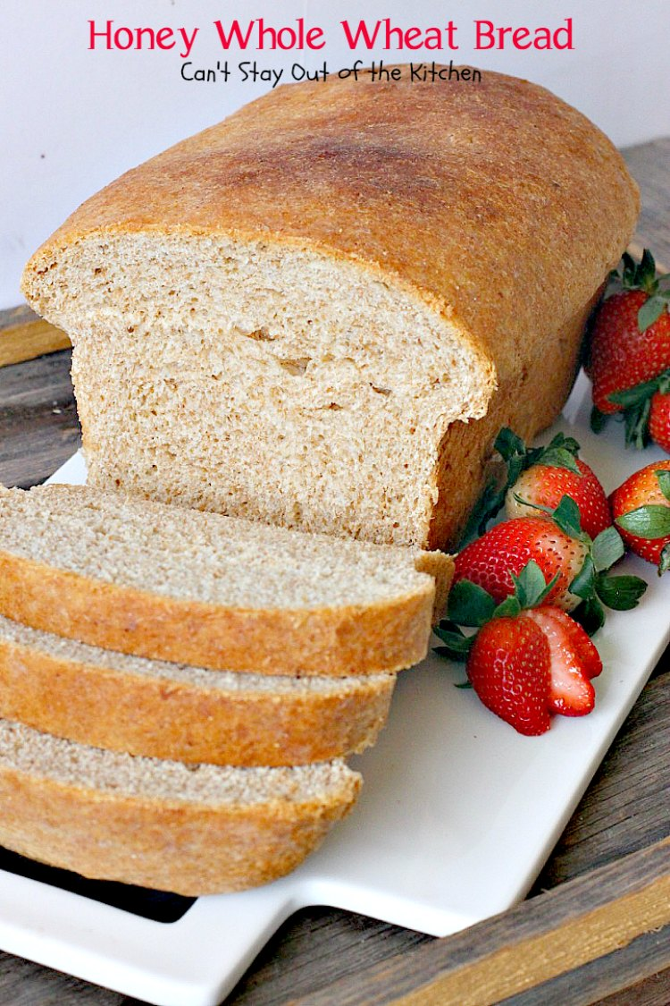 Honey Whole Wheat Bread | Can't Stay Out of the Kitchen | our favorite ...