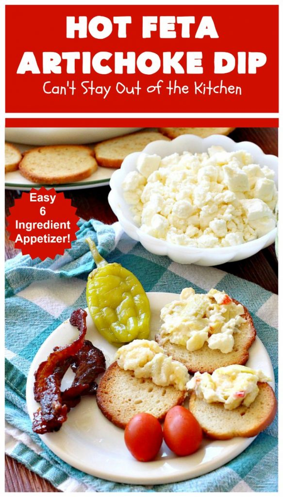 Hot Feta Artichoke Dip | Can't Stay Out of the Kitchen | This fantastic #appetizer is so easy to make & uses only 6 ingredients. It's perfect for #holiday or #tailgating parties. #FetaCheese #artichokes #ParmesanCheese #GlutenFree #GlutenFreeAppetizer #HolidayAppetizer #HotFetaArtichokeDip