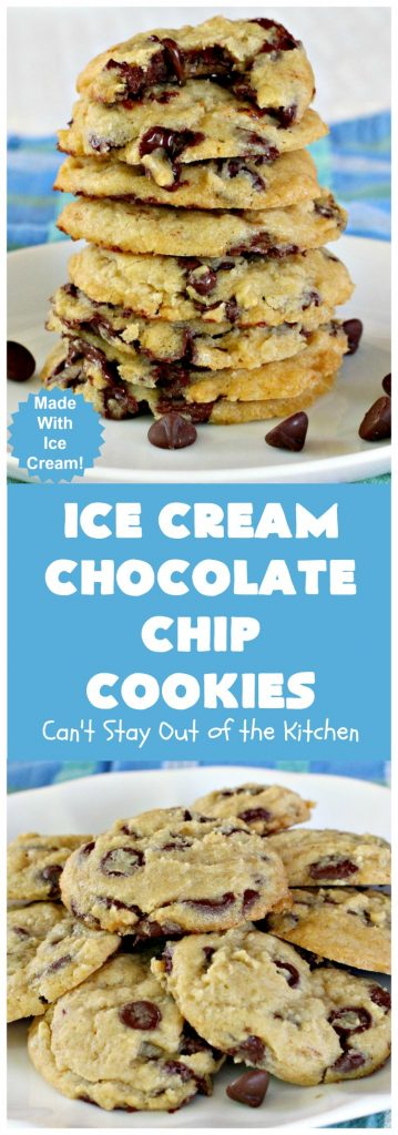 Ice Cream Chocolate Chip Cookies | Can't Stay Out of the Kitchen | No one will ever guess the secret ingredient in these spectacular #cookies is #IceCream! They're ooey, gooey, chocolaty & outrageously delicious. #tailgating #ChocolateChipCookies #chocolate #dessert #ChocolateDessert #IceCreamChocolateChipCookies