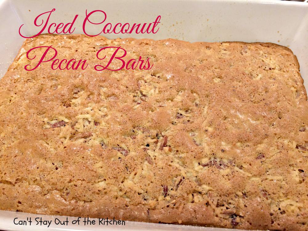 Iced Coconut Pecan Bars - Can't Stay Out of the Kitchen
