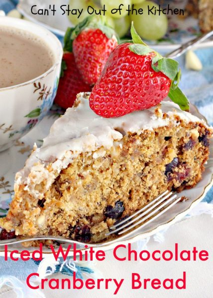 Iced White Chocolate Cranberry Bread | Can't Stay Out of the Kitchen