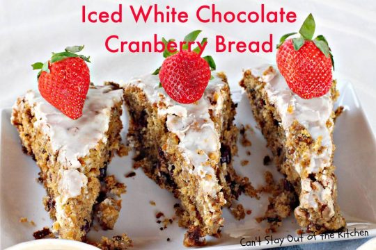 Iced White Chocolate Cranberry Bread - IMG_4055.jpg