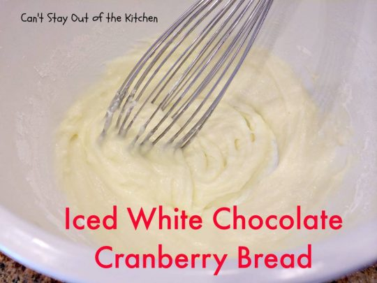 Iced White Chocolate Cranberry Bread - IMG_8454.jpg