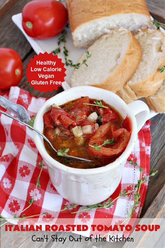 Italian Roasted Tomato Soup   Can't Stay Out of the Kitchen   Warm yourself up with a bowl of this amazing #soup! This irresistible #recipe roasts the #tomatoes, veggies & herbs before making the soup adding amazing flavor in every bite. Perfect for family or company dinners. #healthy #vegan #LowCalorie #GlutenFree #Italian #RoastedTomatoes #RoastedTomatoSoup #TomatoSoup #ItalianRoastedTomatoSoup