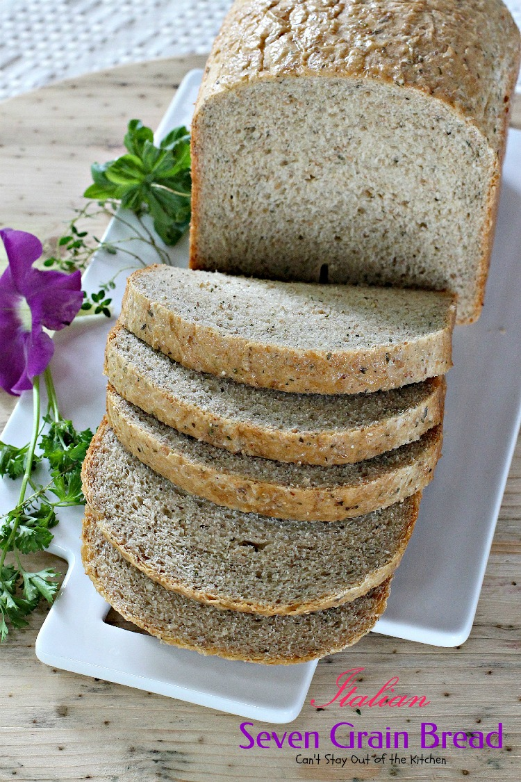 Italian Seven Grain Bread | Can't Stay Out of the Kitchen