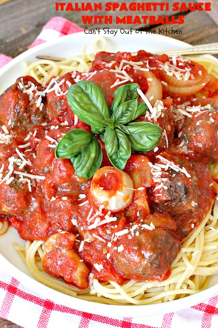 Italian Spaghetti Sauce with Meatballs - Can't Stay Out of ...