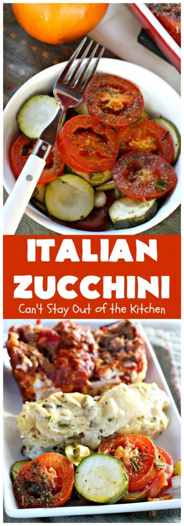 Italian Zucchini | Can't Stay Out of the Kitchen | this delicious side dish is packed with flavor & so easy to make. It's #Healthy, #LowCalorie, #Vegan & #GlutenFree. It's a terrific side dish for family, company or #Holiday dinners like #Easter or #MothersDay too. #tomatoes #Zucchini #Italian #casserole #TomatoSideDish #ZucchiniSideDish