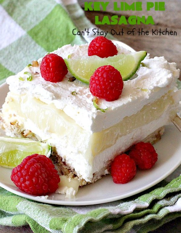 Key Lime Pie Lasagna   Can't Stay Out of the Kitchen   BEST #KeyLimePie #dessert ever! This four-layered dessert is spectacular. It's perfect for #holidays like #MothersDay or #FathersDay. #cheesecake #KeyLime