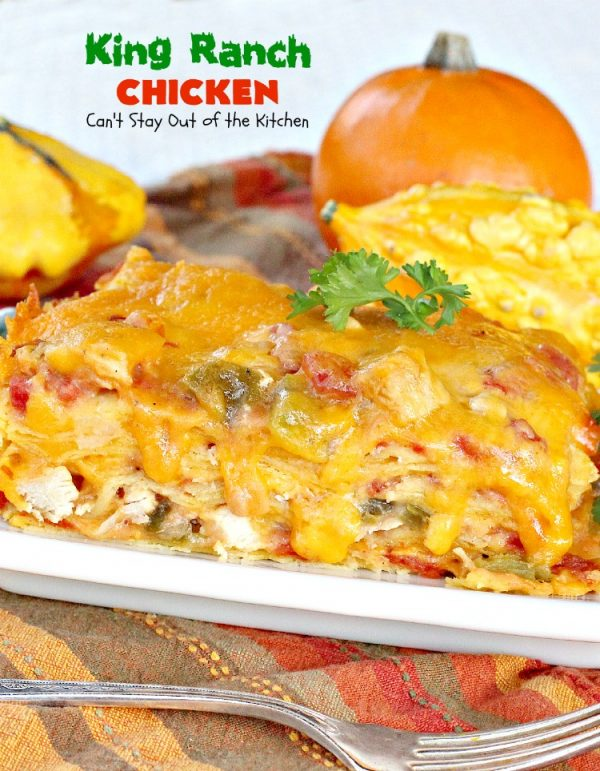 King Ranch Chicken | Can't Stay Out of the Kitchen | one of our favorite #Tex-Mex #casseroles. This one is layered with corn #tortillas, an amazing #chicken layer and cheese.