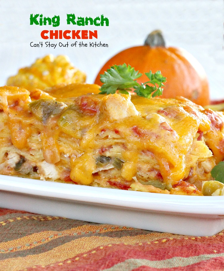King Ranch Chicken | Can't Stay Out of the Kitchen | one of our ...