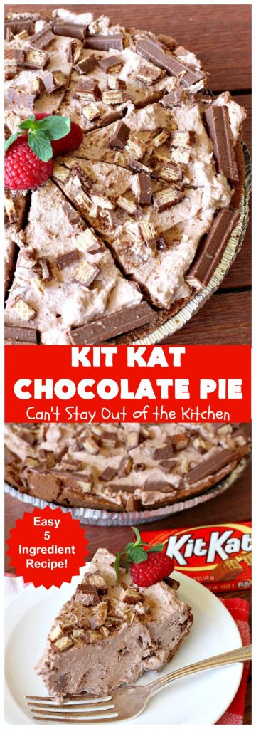 Kit Kat Chocolate Pie | Can't Stay Out of the Kitchen | this easy 5-ingredient #recipe is heavenly. It uses #chocolate pudding, a chocolate crumb crust & #KitKatBars. Every bite will have you drooling. #dessert #ChocolatePie #pie #ChocolateDessert #HolidayDessert #KitKatDessert #KitKatChocolatePie #5IngredientDessert