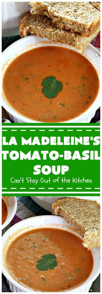 LaMadeleine's Tomato-Basil Soup | Can't Stay Out of the Kitchen | Easy 30-minute #soup that's perfect comfort food for the fall. This is the #LaMadeleines #tomatobasilsoup #recipe that was provided to #DallasMorningNews. #tomatoes #basil #glutenfree #tomatosoup