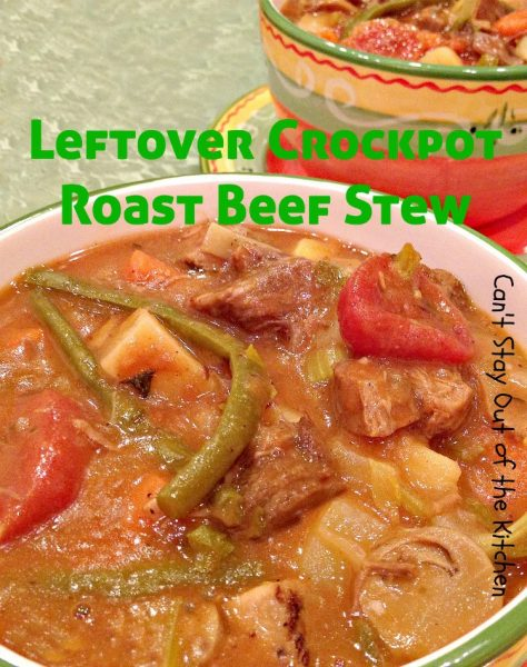 Leftover Crockpot Roast Beef Stew - Recipe Pix 24 679.jpg.jpg