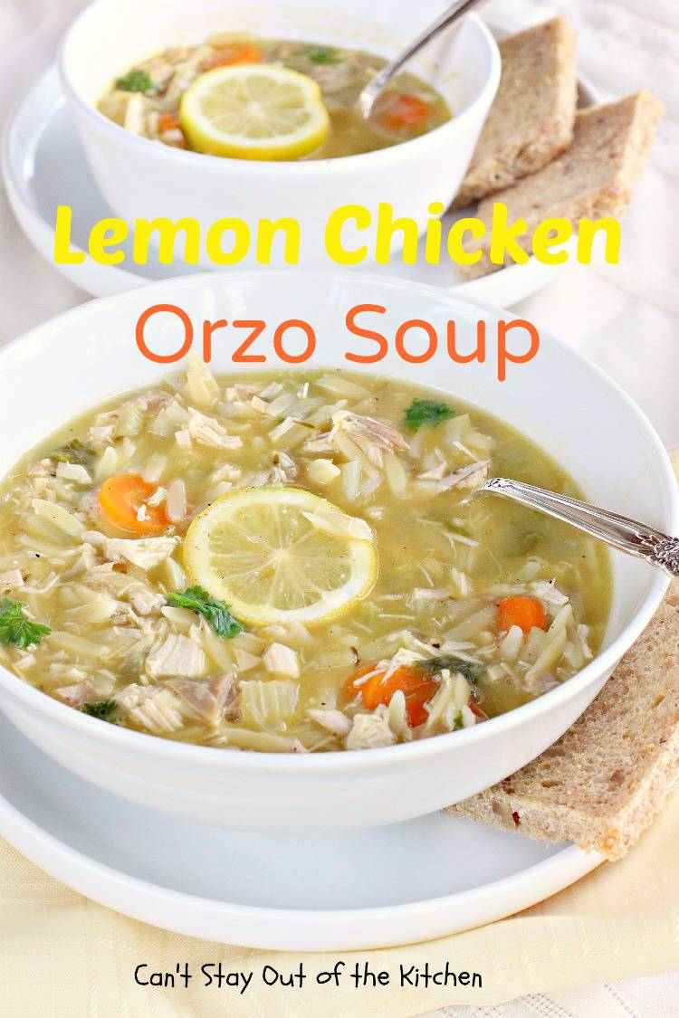 Lemon Chicken Orzo Soup - Can't Stay Out of the Kitchen