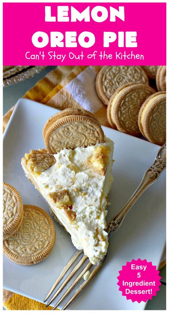 Lemon Oreo Pie | Can't Stay Out of the Kitchen | this luscious 5-ingredient #pie will knock your socks off! It's made with #LemonOreos & is perfect for a company or #holiday #dessert. #Lemon #Oreos #LemonOreoPie