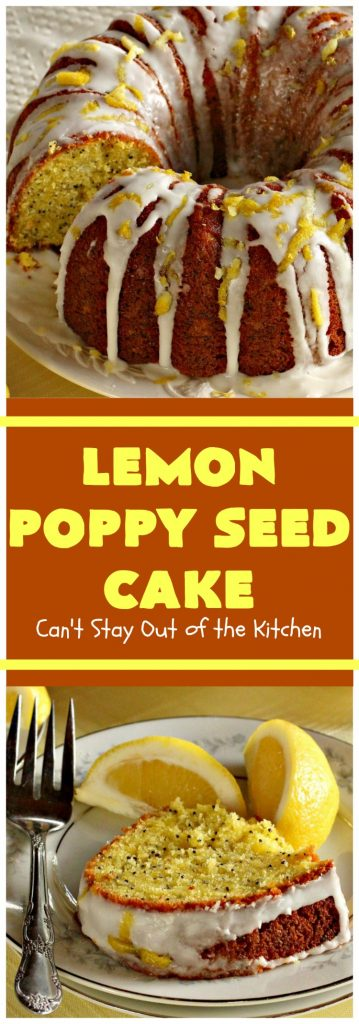 Lemon Poppy Seed Cake | Can't Stay Out of the Kitchen