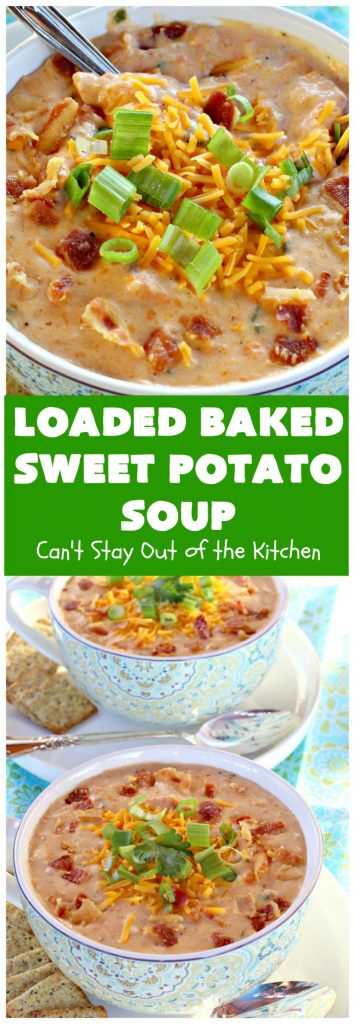 Loaded Baked Sweet Potato Soup | Can't Stay Out of the Kitchen | this #soup is phenomenal! It's loaded with #bacon, #cheddarcheese & #sweetpotatoes. Terrific comfort food for cool, fall or winter nights. We loved it! #glutenfree