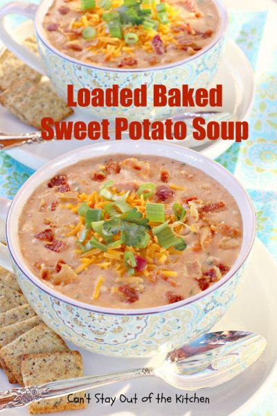 Loaded Baked Sweet Potato Soup | Can't Stay Out of the Kitchen