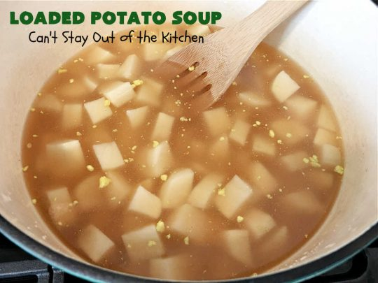 Loaded Potato Soup   Can't Stay Out of the Kitchen   this fantastic #PotatoSoup #recipe includes #potatoes, #bacon, #chives & #CreamCheese. It's heavenly & the perfect dinner entree for fall or winter nights. You'll find this #soup mouthwatering & irresistible! #LoadedPotatoSoup