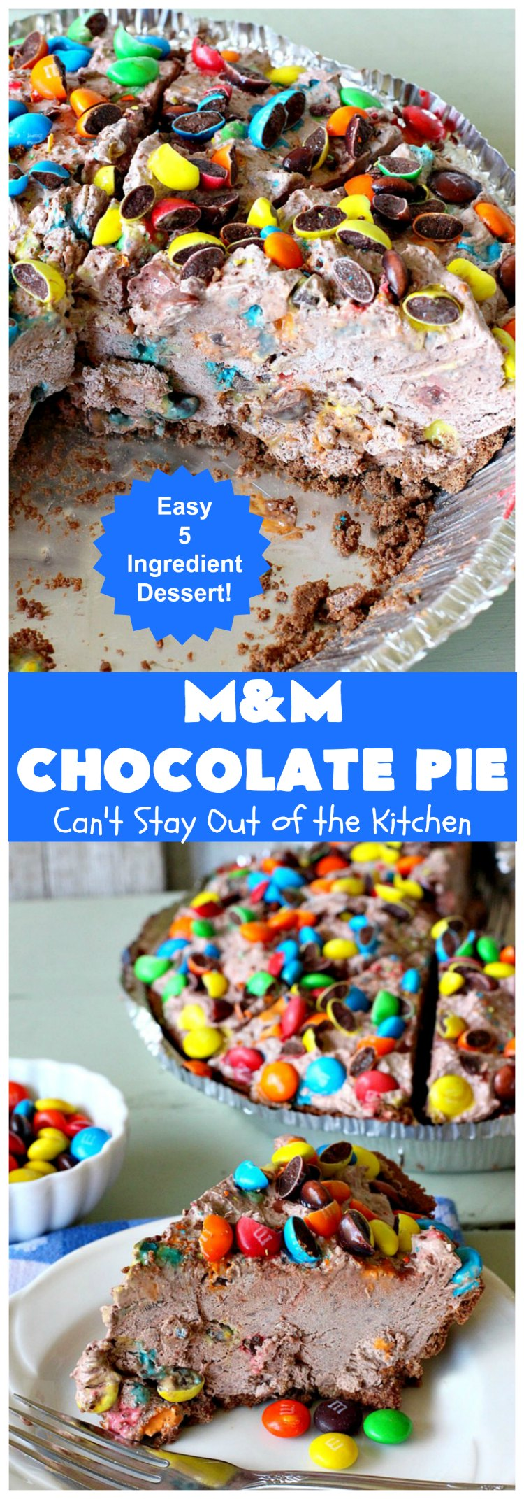 M&M Chocolate Pie | Can't Stay Out of the Kitchen | this awesome 5-ingredient #dessert is rich, decadent & heavenly. The #chocolate filling is filled with #M&Ms making it utterly delightful. Perfect for #holiday or company parties. #pie #ChocolateDessert #HolidayDessert #M&MDessert #M&MChocolatePie #ChocolatePie #MMs