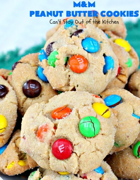 M&M Peanut Butter Cookies | Can't Stay Out of the Kitchen | These delectable #cookies are just what the doctor ordered! Their filled with crunchy #PeanutButter & #MMs. Terrific #dessert for #tailgating parties, potlucks, #ChristmasCookieExchanges & birthday celebrations. #Chocolate #holiday #ChocolateDessert #PeanutButterCookies #PeanutButterDessert #MMDessert #baking #MMPeanutButterCookies #HolidayBaking