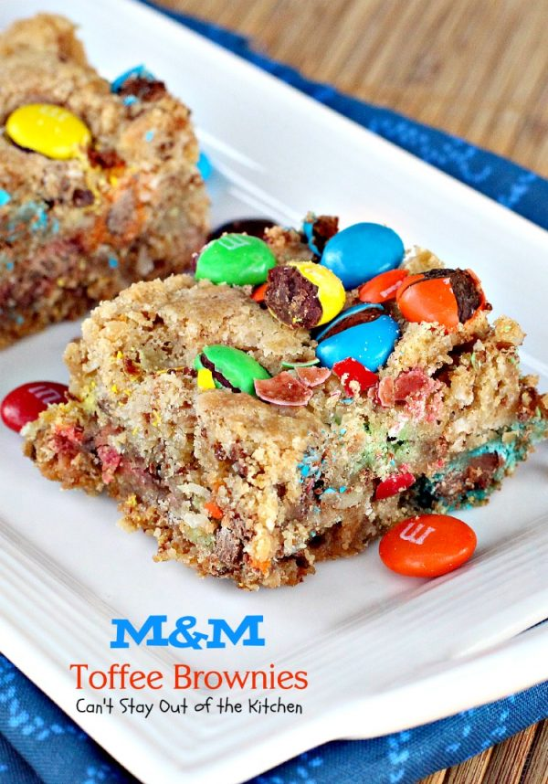 M&M Toffee Brownies | Can't Stay Out of the Kitchen | these sensational #brownies have #M&Ms and #HeathToffeeBits! #chocolate #dessert
