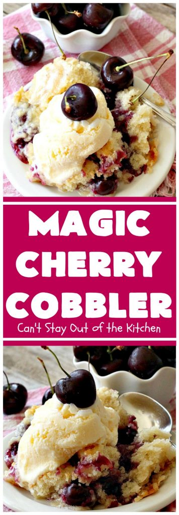 Magic Cherry Cobbler | Can't Stay Out of the Kitchen