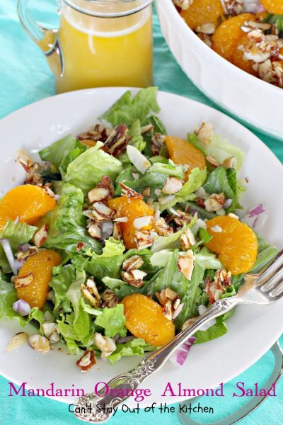 Mandarin Orange Almond Salad with Mandarin Orange Salad Dressing | Can't Stay Out of the Kitchen