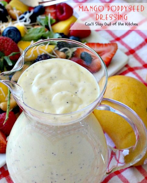 Mango Poppyseed Dressing | Can't Stay Out of the Kitchen | this wonderful #saladdressing is made with healthy #cleaneating ingredients. Delicious over any type of tossed #salad. #Greekyogurt #mangos