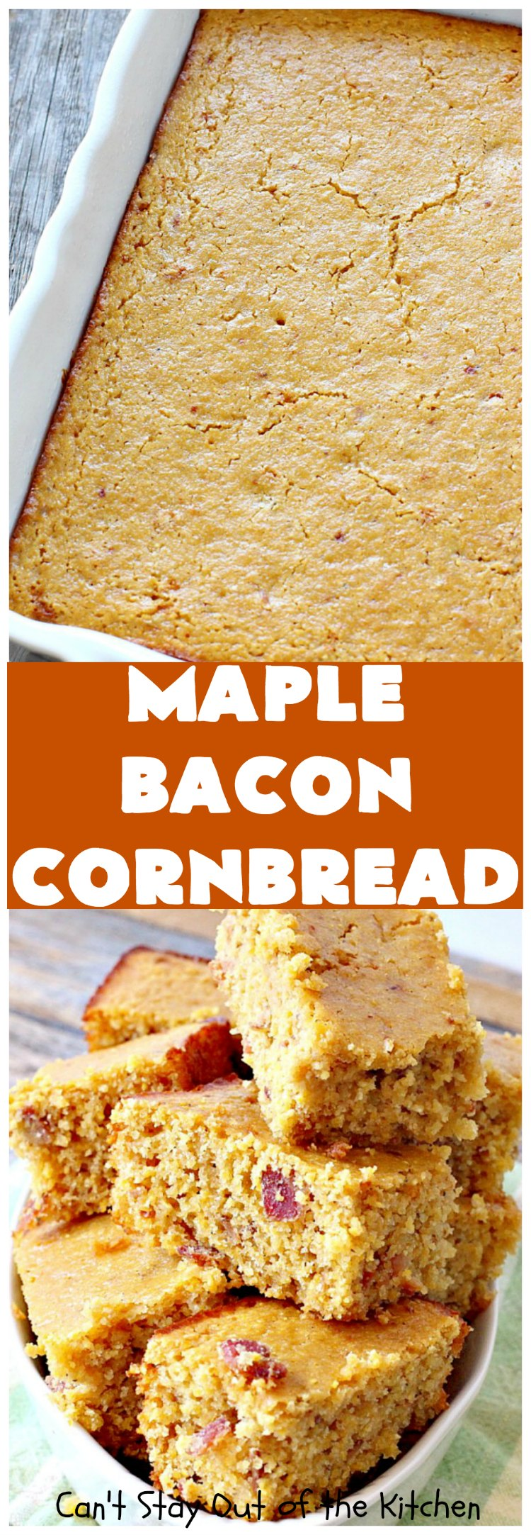Maple Bacon Cornbread | Can't Stay Out of the Kitchen
