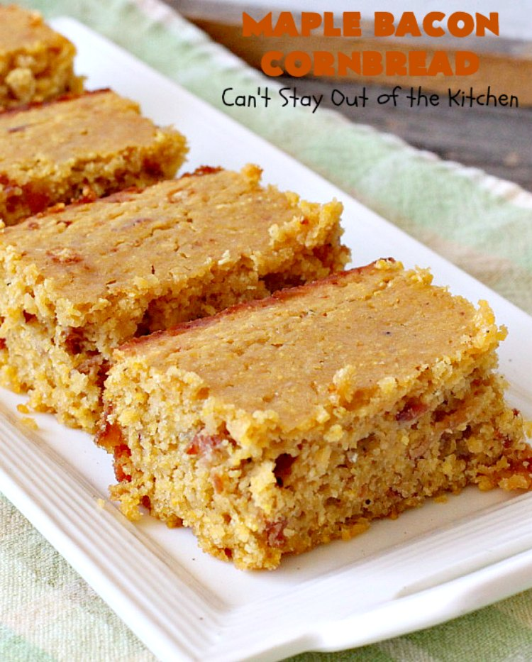 Maple Bacon Cornbread - Can't Stay Out of the Kitchen