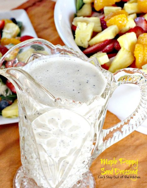 Maple Poppy Seed Dressing | Can't Stay Out of the Kitchen | healthy and delicious #saladdressing using #maplesyrup and #greekyogurt. No oil, No sugar! #glutenfree