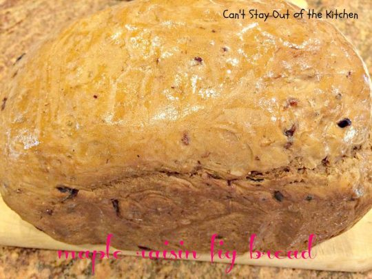 Maple Raisin Fig Bread - IMG_1940.jpg