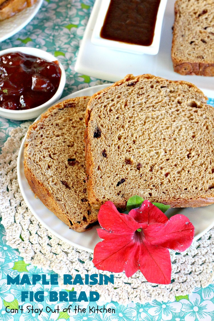 Maple Raisin Fig Bread | Can't Stay Out of the Kitchen | This delicious home-baked #bread is absolutely wonderful. It's made with #raisins, dried #figs & #maple flavoring. It's incredibly easy since it's made in the #Breadmaker! Terrific for #breakfast or as a dinner bread. #HomemadeBread #MapleRaisinFigBread #BreadmakerBread