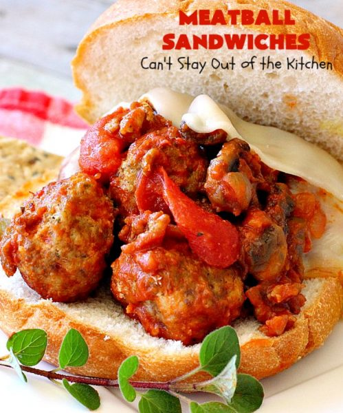 Meatball Sandwiches | Can't Stay Out of the Kitchen | Amazing #meatballs & sauce to spread over hoagie rolls. Adding melted #provolonecheese makes them spectacular. Great for #tailgating parties. So easy for weekend dinners. #beef #sandwiches #marinarasauce #ItalianSausage #NewYearsDay