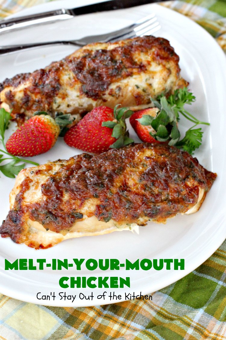 Melt-In-Your-Mouth Chicken | Can't Stay Out of the Kitchen | this easy #chicken entree is so delicious it melts in your mouth! Great for family or company dinners. #GlutenFree #MeltInYourMouthChicken