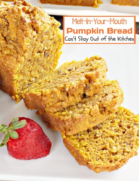 Melt-In-Your-Mouth Pumpkin Bread | Can't Stay Out of the Kitchen