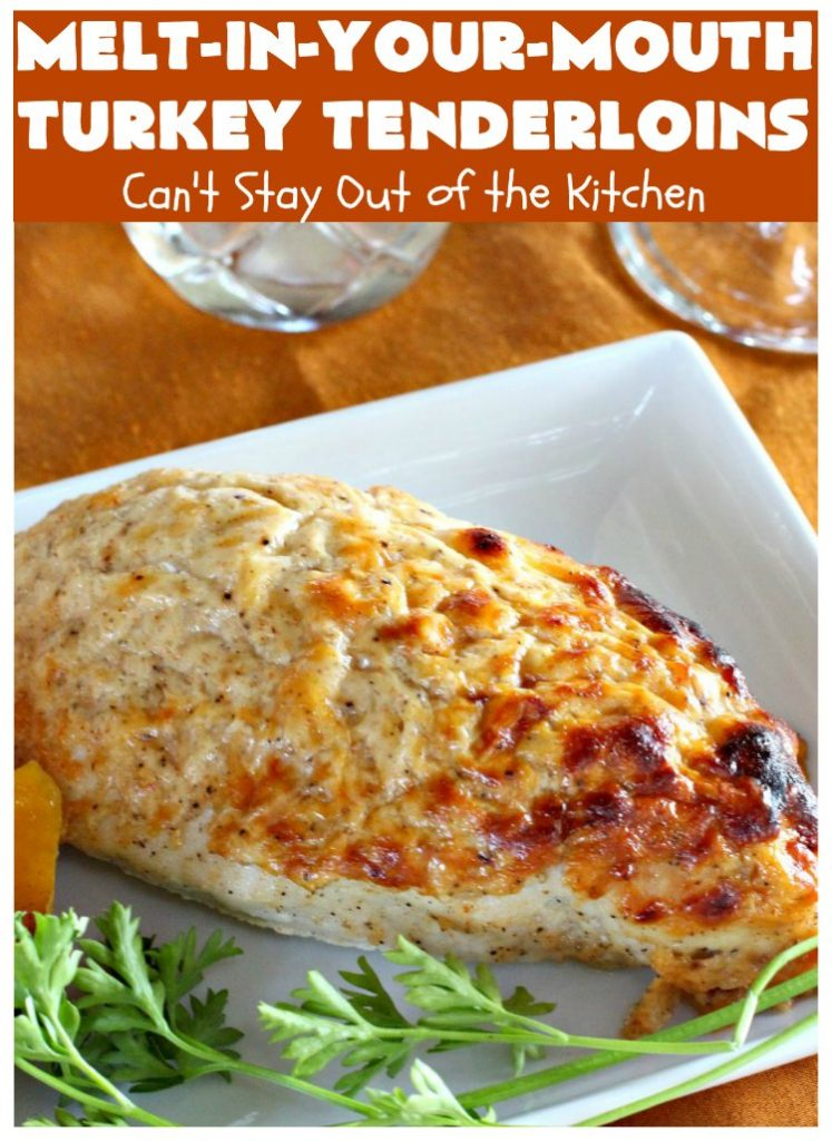 Melt-In-Your-Mouth Turkey Tenderloins   Can't Stay Out of the Kitchen   this mouthwatering #turkey entree is easy & delicious for a weeknight supper. #GlutenFree #TurkeyTenderloins #MeltInYourMouthTurkeyTenderloins