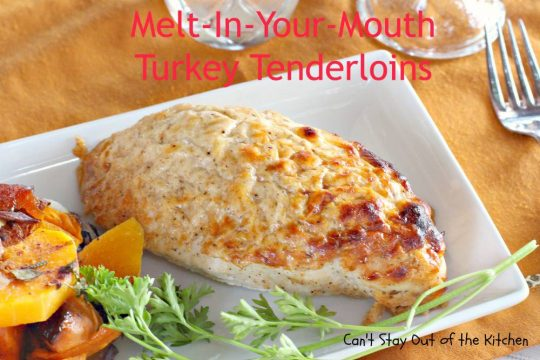 Melt-In-Your-Mouth Turkey Tenderloins - IMG_1416