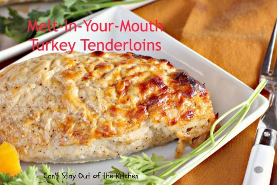 Melt-In-Your-Mouth Turkey Tenderloins - IMG_1436