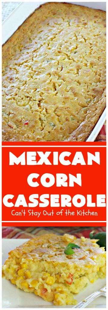 Mexican Corn Casserole | Can't Stay Out of the Kitchen