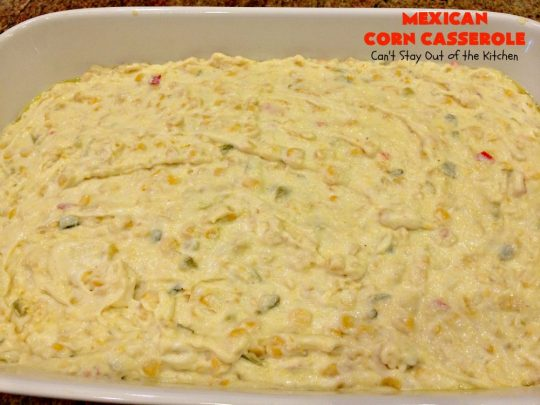 Mexican Corn Casserole | Can't Stay Out of the Kitchen | this is the best #corn #casserole ever! This one has Fiesta corn, green #chilies & #hotsauce to give it zip. Our favorite way to make corn for the #holidays like #Thanksgiving or #Christmas. #TexMex