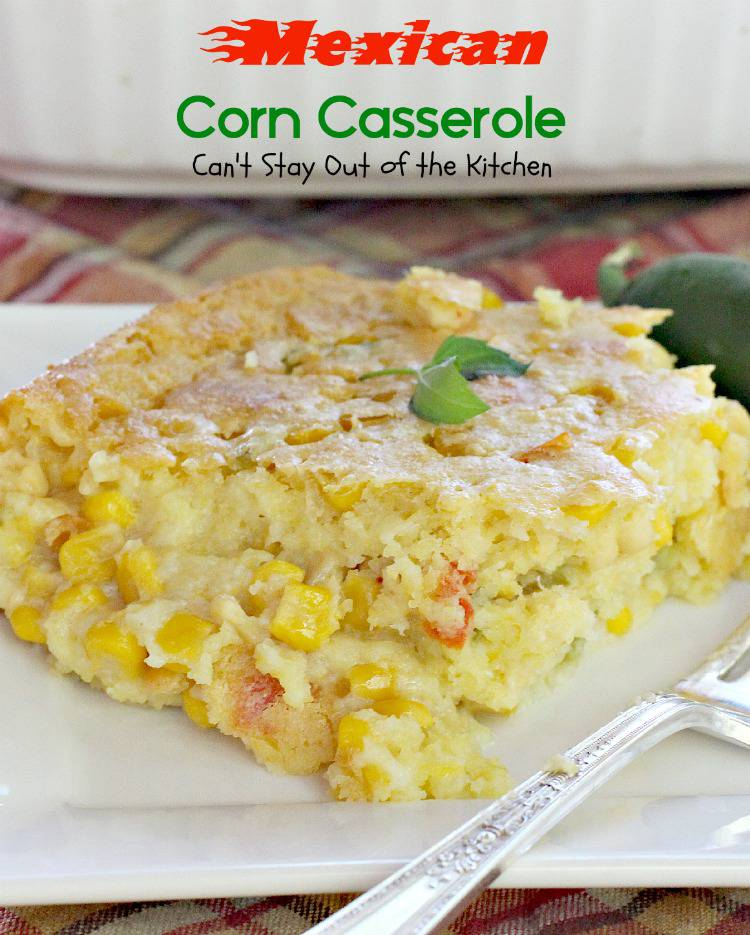 Mexican Corn Casserole | Can't Stay Out of the Kitchen | BEST #corn #casserole. Great for #holiday dinners. #Tex-Mex #sidedish