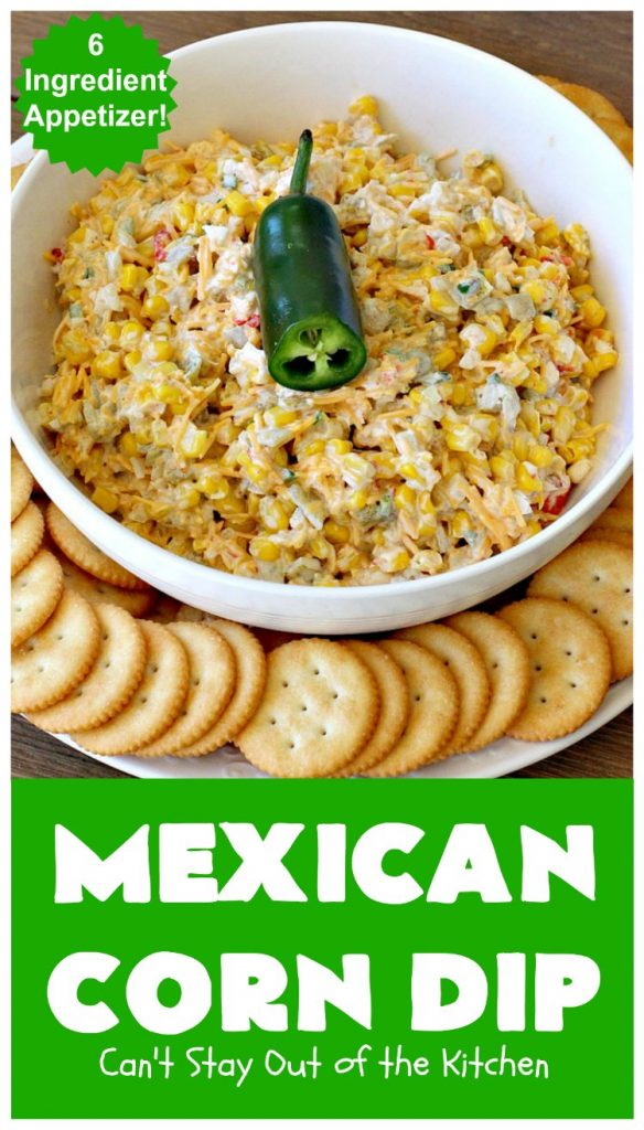 Mexican Corn Dip | Can't Stay Out of the Kitchen | this fantastic #TexMex #appetizer is phenomenal. It includes #SouthwesternCorn, #JalapenoPeppers, #GreenChilies & #CheddarCheese. Only 6 ingredients & so easy for any #tailgating party, potluck or grilling out with friends. #corn #CincoDeMayo #GlutenFree #MexicanCornDip #SuperBowl