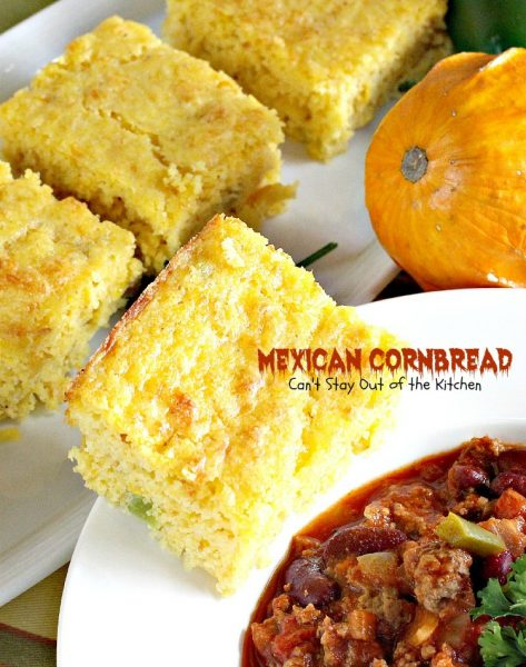 Mexican Cornbread | Can't Stay Out of the Kitchen