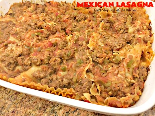 Mexican Lasagna | Can't Stay Out of the Kitchen | this awesome #lasagna has a #TexMex twist that's irresistible. It's so easy since you don't have to pre-cook the #noodles. Perfect for company & #holiday dinners. #CincoDeMayo #beef #cheese