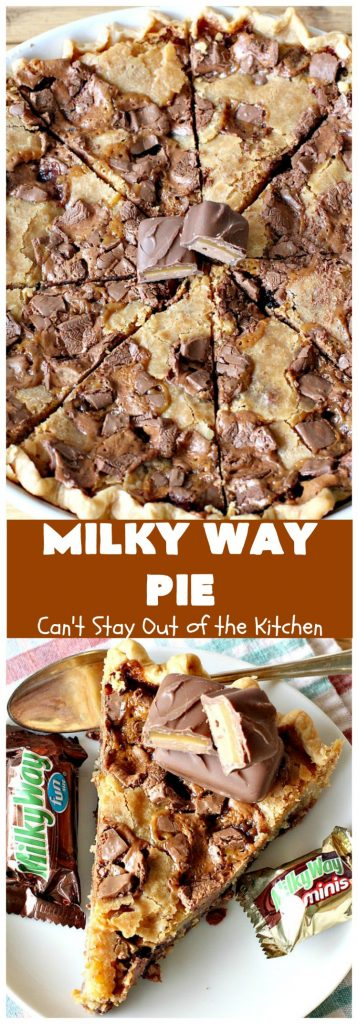 Milky Way Pie | Can't Stay Out of the Kitchen | this #pie will rock your world! It's filled with #MilkyWayBars so it gives you a spectacular dose of #chocolate & #caramel. Each bite will cure whatever ails ya! Great for special occasions, #holidays & #ValentinesDay. #dessert #HolidayDessert #ChocolateDessert #CaramelDessert #MilkyWayPie