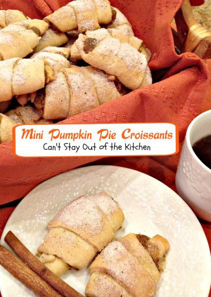 Mini Pumpkin Pie Croissants | Can't Stay Out of the Kitchen | fabulous #pumpkin #rolls that begin with #crescentrolls. #breakfast #bread