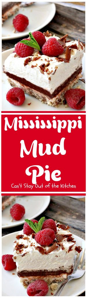 Mississippi Mud Pie | Can't Stay Out of the Kitchen | this amazing layered #dessert is also called #chocolate lasagna! It's spectacular for any party and always a crowd pleaser.